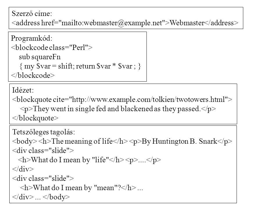 Szerző címe: Webmaster Programkód: sub squareFn { my $var = shift; return $var * $var ; } Idézet: They went in single fed and blackened as they passed