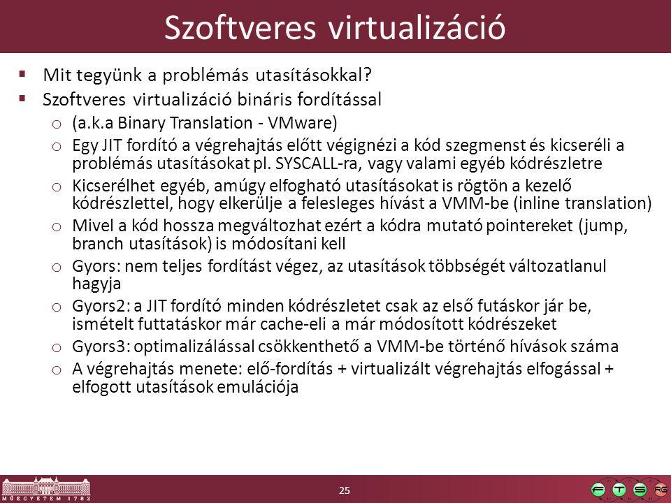 Szoftveres virtualizáció  Mit tegyünk a problémás utasításokkal.