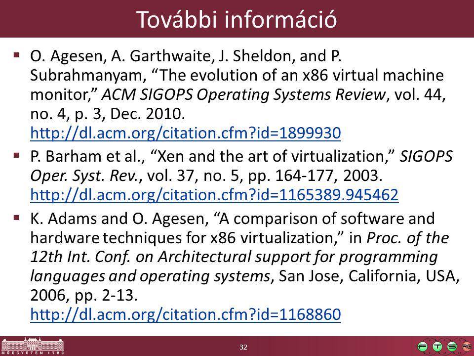 További információ  O. Agesen, A. Garthwaite, J.