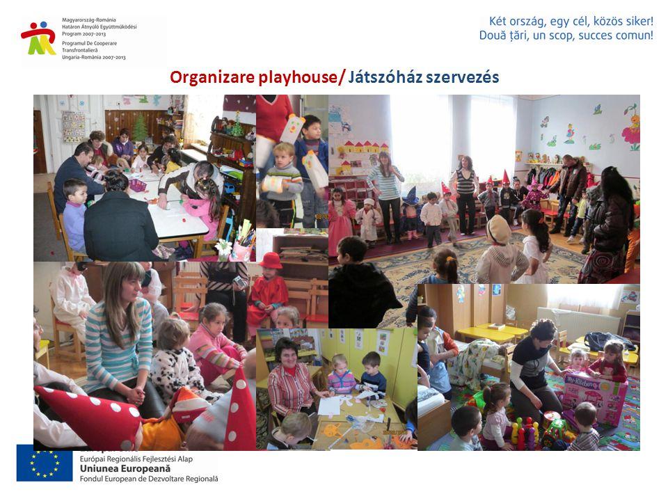 Organizare playhouse/ Játszóház szervezés