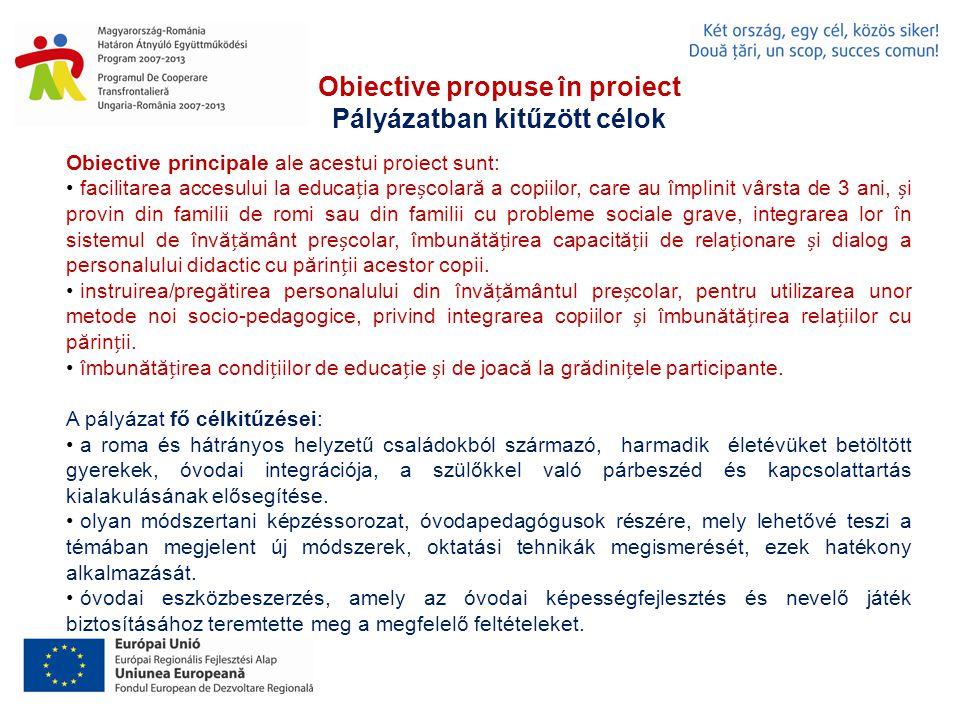 Rezultate obinute (RO ) Eddig elért eredmények (RO) În anul 2012, educatoarele de la cele 5 grădinie au participat: la 7 întălniri i vizite de lucru, conferine, cursuri, workshop-uri în Ungaria, aceste evenimente fiind organizate de specialitii din cele 5 grădinie selectate pe partea maghiară, la un curs intensiv de 3 zile cu titlul Comunitatea tuturor copiilor.