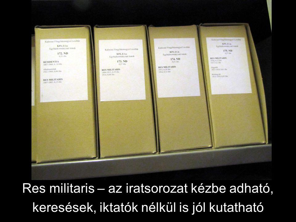 Res militaris – az iratsorozat kézbe adható, keresések, iktatók nélkül is jól kutatható