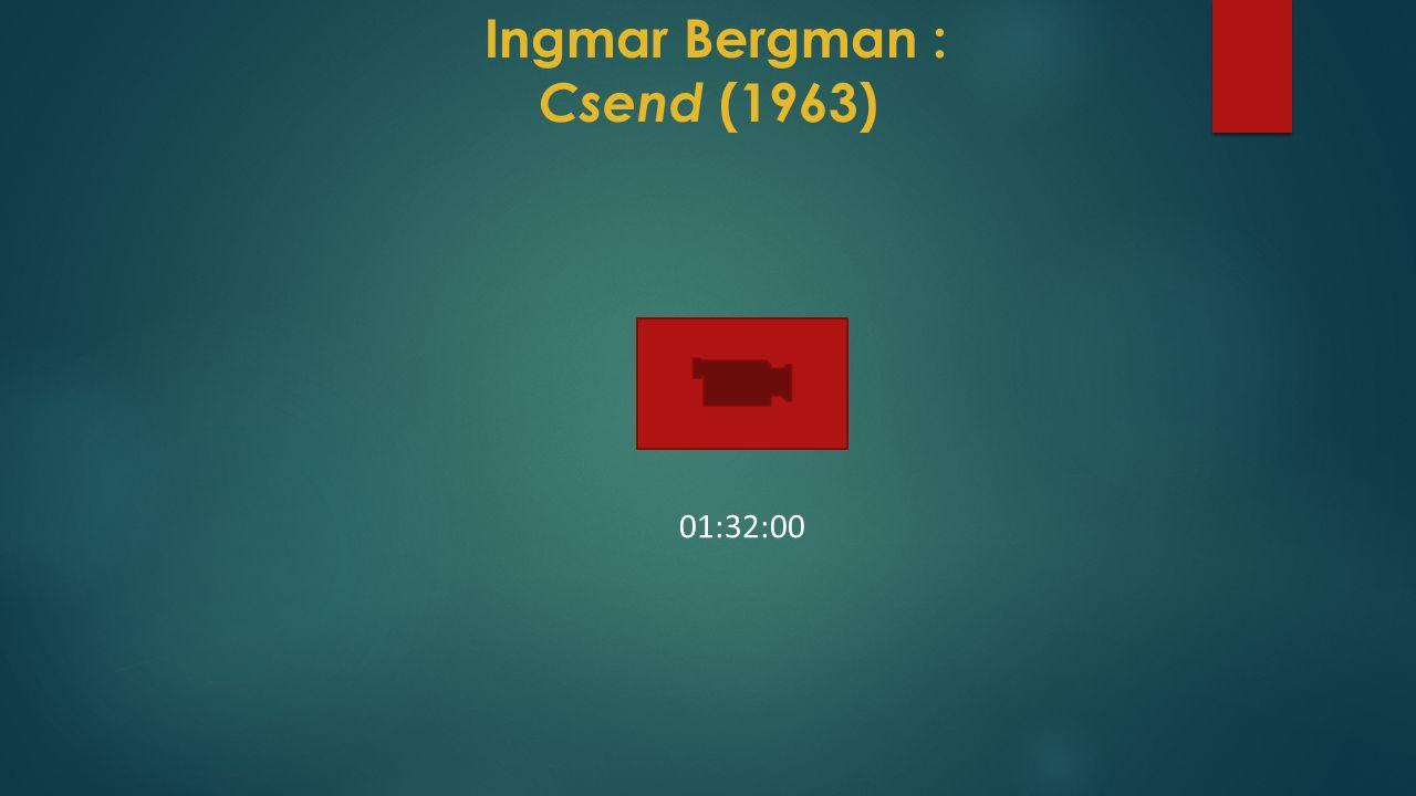 Ingmar Bergman : Csend (1963) 01:32:00