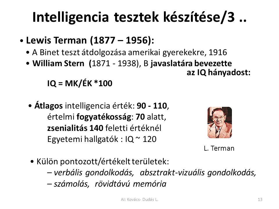 Intelligencia tesztek készítése/3.. Lewis Terman (1877 – 1956): A Binet teszt átdolgozása amerikai gyerekekre, 1916 William Stern (1871 - 1938), B jav