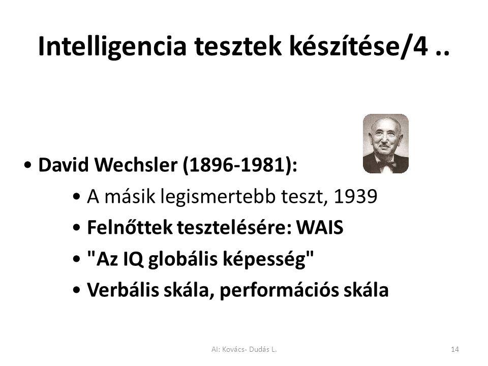 Intelligencia tesztek készítése/4.. David Wechsler (1896-1981): A másik legismertebb teszt, 1939 Felnőttek tesztelésére: WAIS