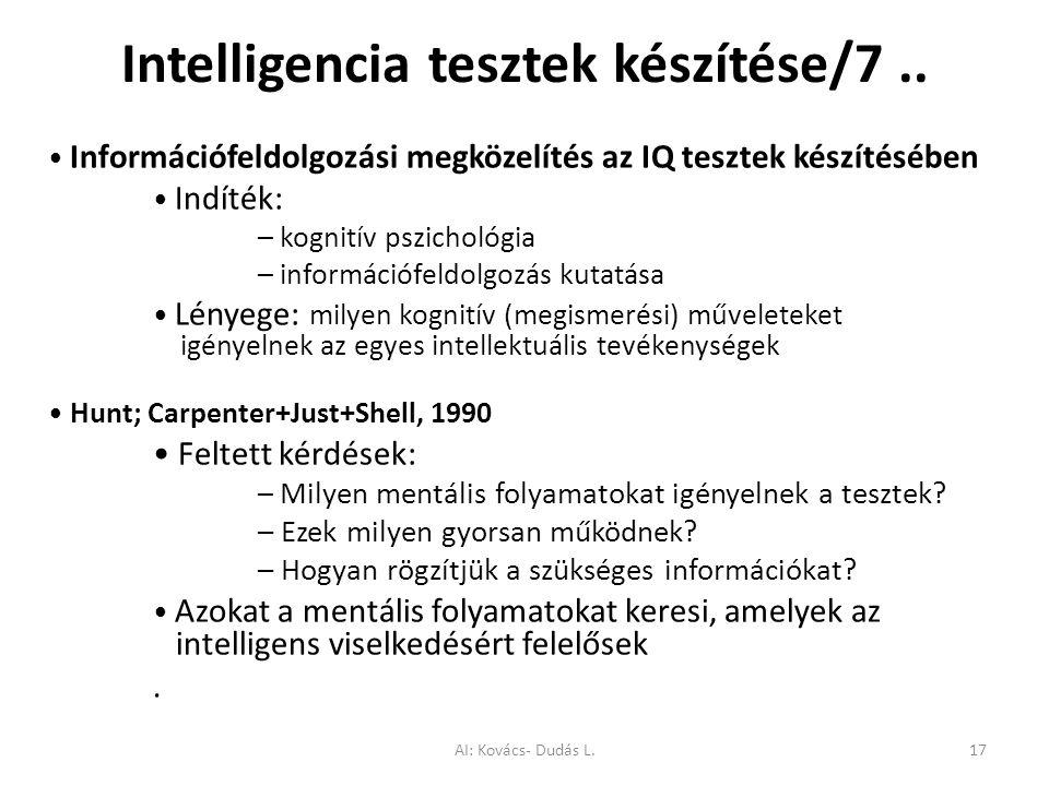 Intelligencia tesztek készítése/7.. Információfeldolgozási megközelítés az IQ tesztek készítésében Indíték: – kognitív pszichológia – információfeldol