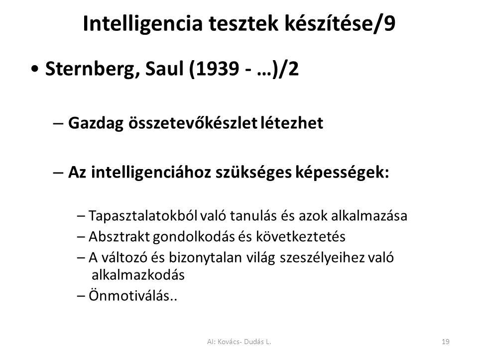 Sternberg, Saul (1939 - …)/2 – Gazdag összetevőkészlet létezhet – Az intelligenciához szükséges képességek: – Tapasztalatokból való tanulás és azok al