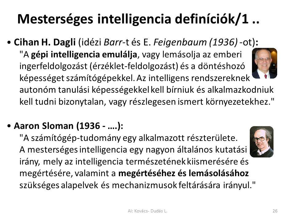 Mesterséges intelligencia definíciók/1.. Cihan H. Dagli (idézi Barr-t és E. Feigenbaum (1936) -ot):