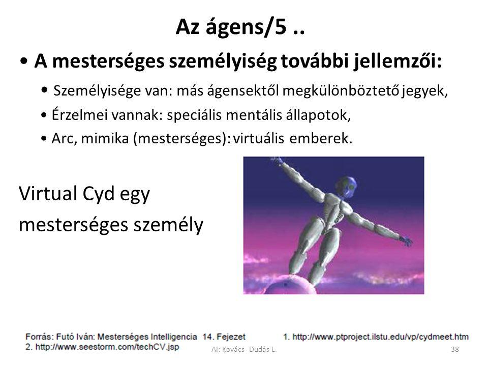 Az ágens/5.. A mesterséges személyiség további jellemzői: Személyisége van: más ágensektől megkülönböztető jegyek, Érzelmei vannak: speciális mentális