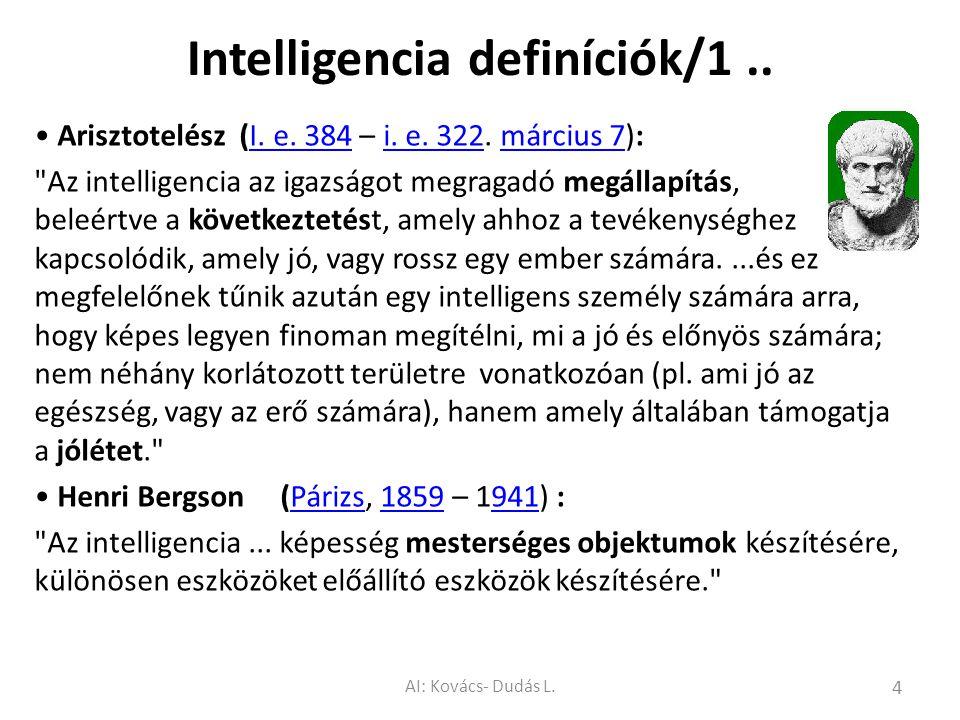 Intelligencia definíciók/1.. Arisztotelész (I. e. 384 – i. e. 322. március 7):I. e. 384i. e. 322március 7