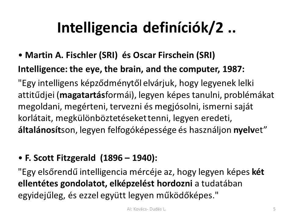 Intelligencia definíciók/2.. Martin A. Fischler (SRI) és Oscar Firschein (SRI) Intelligence: the eye, the brain, and the computer, 1987: