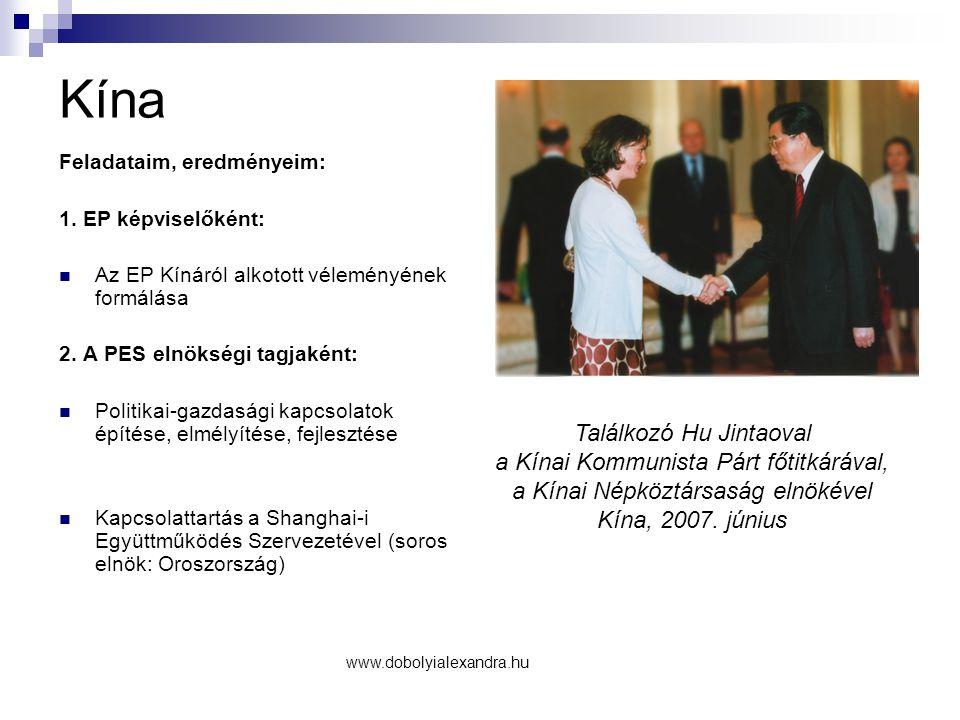 Kína Feladataim, eredményeim: 1. EP képviselőként: Az EP Kínáról alkotott véleményének formálása 2.