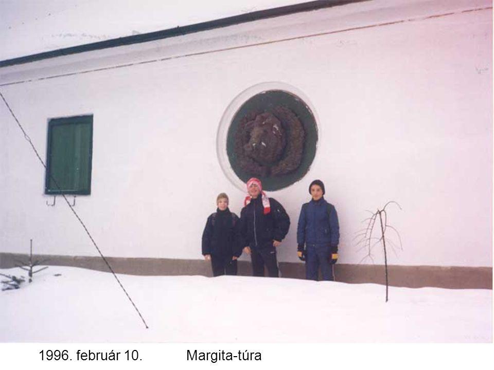 1996. február 10.Margita-túra