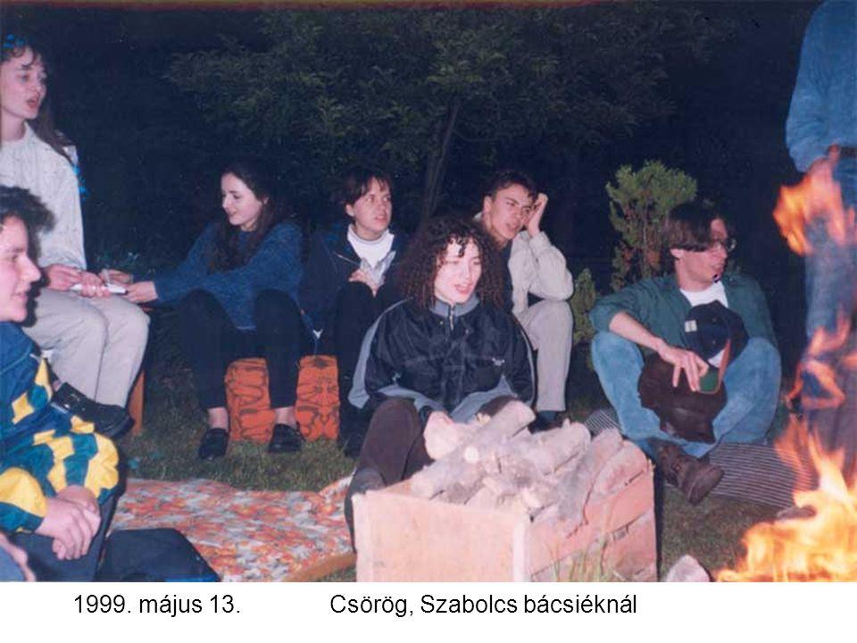 1999. május 13.Csörög, Szabolcs bácsiéknál