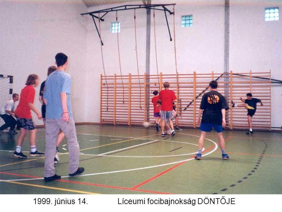 1999. június 14.Líceumi focibajnokság DÖNTŐJE
