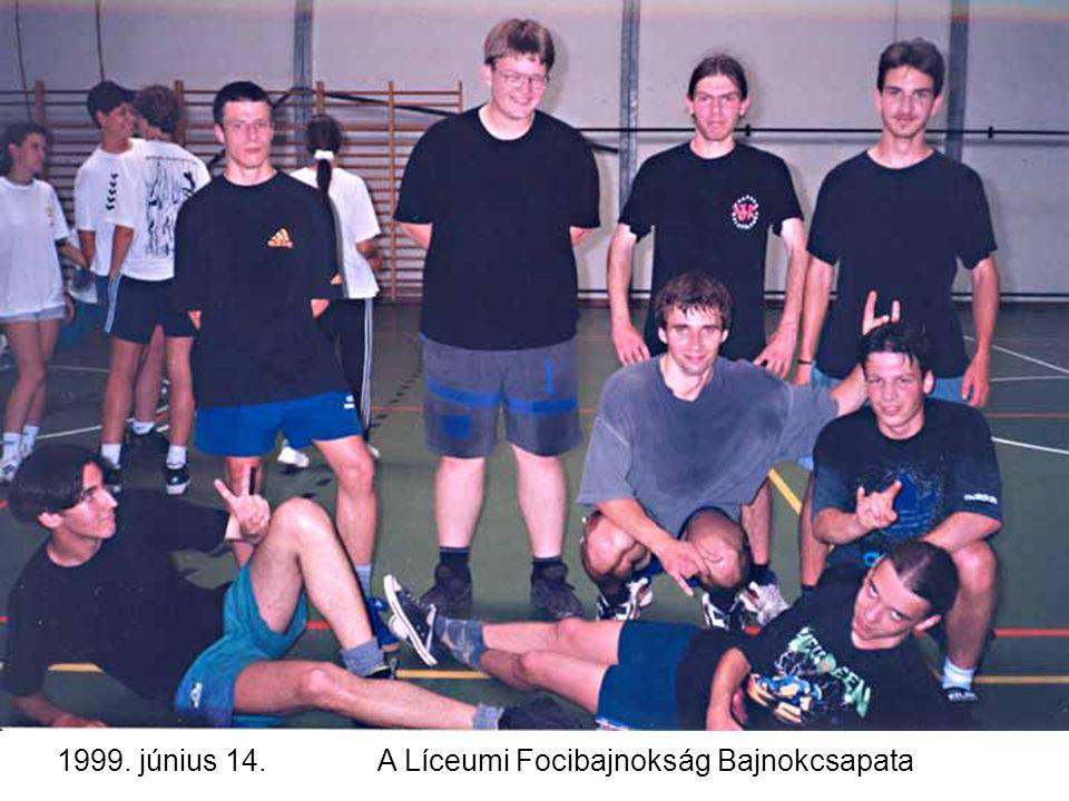 1999. június 14.A Líceumi Focibajnokság Bajnokcsapata