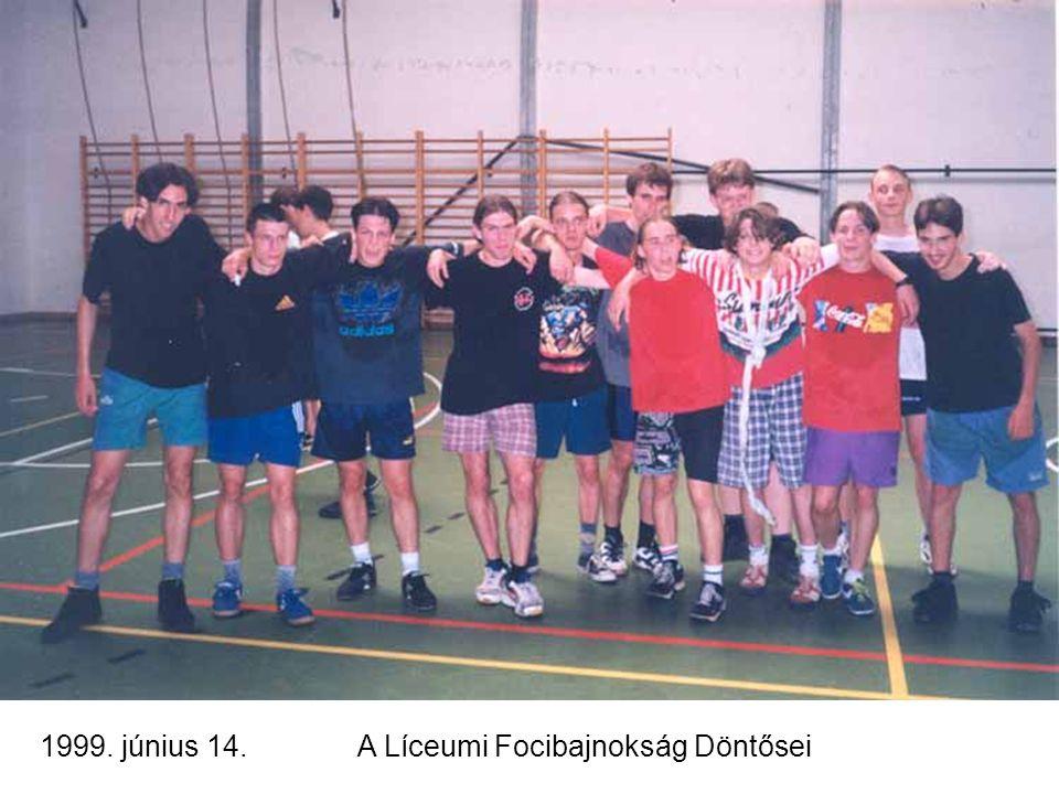 1999. június 14.A Líceumi Focibajnokság Döntősei