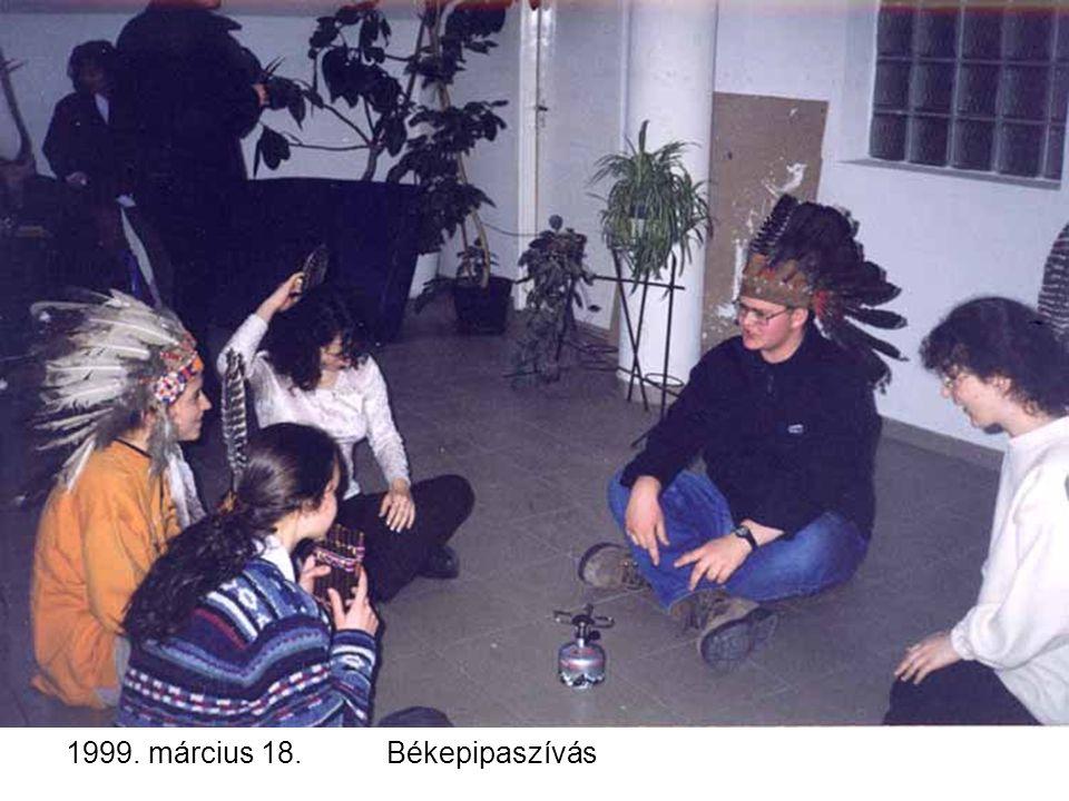 1999. március 18. Békepipaszívás