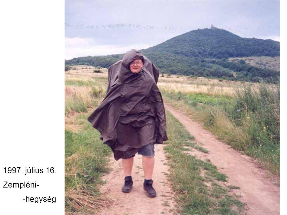 1997. július 16. Zempléni- -hegység