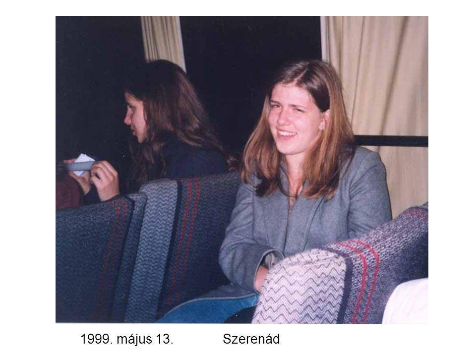 1999. május 13.Szerenád