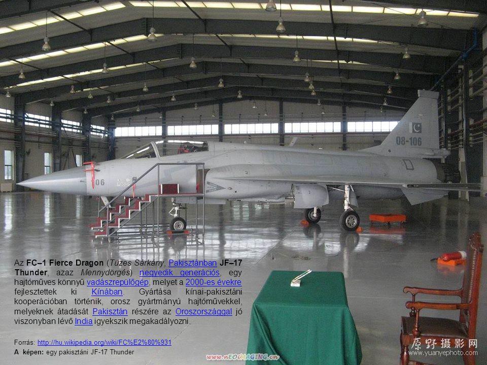 Az FC–1 Fierce Dragon (Tüzes Sárkány, Pakisztánban JF–17 Thunder, azaz Mennydörgés) negyedik generációs, egy hajtóműves könnyű vadászrepülőgép, melyet