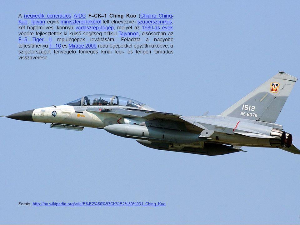 A negyedik generációs AIDC F–CK–1 Ching Kuo (Chiang Ching- Kuo, Tajvan egyik miniszterelnökéről lett elnevezve) szuperszonikus, két hajtóműves, könnyű
