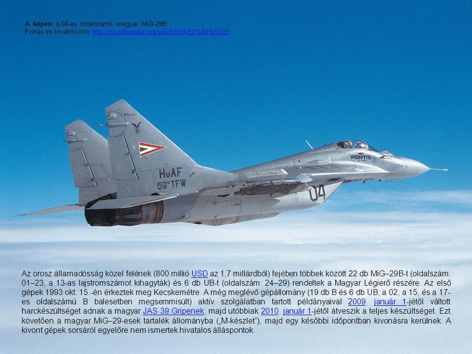Az orosz államadósság közel felének (800 millió USD az 1,7 millárdból) fejében többek között 22 db MiG–29B-t (oldalszám: 01–23, a 13-as lajstromszámot