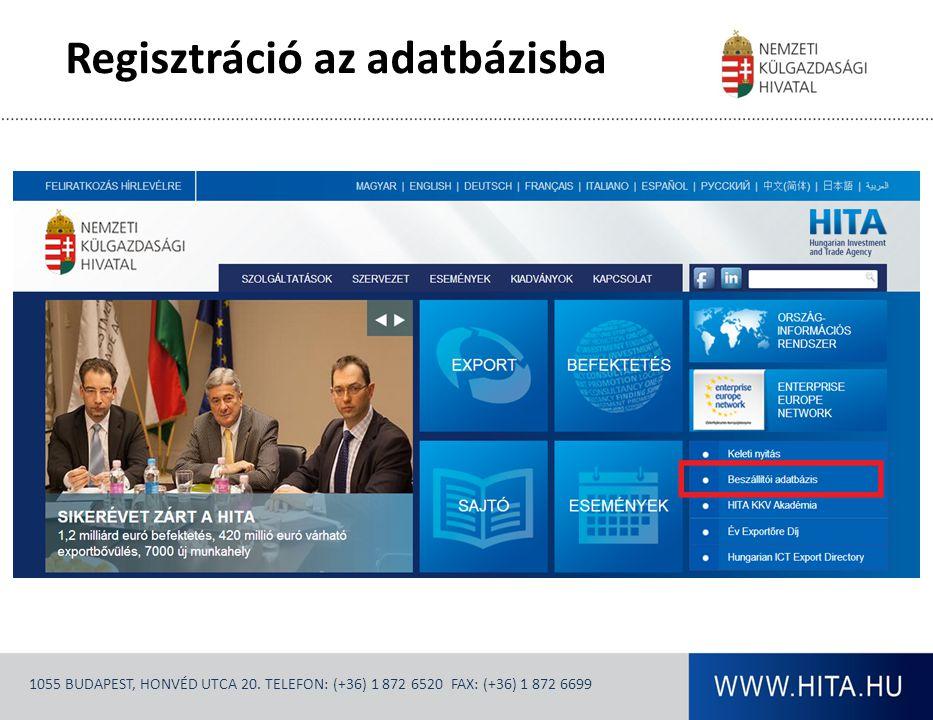 1055 BUDAPEST, HONVÉD UTCA 20. TELEFON: (+36) 1 872 6520 FAX: (+36) 1 872 6699 Regisztráció az adatbázisba