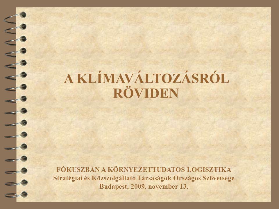 FÓKUSZBAN A KÖRNYEZETTUDATOS LOGISZTIKA Stratégiai és Közszolgáltató Társaságok Országos Szövetsége Budapest, 2009.