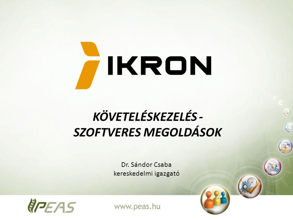KÖVETELÉSKEZELÉS - SZOFTVERES MEGOLDÁSOK Dr. Sándor Csaba kereskedelmi igazgató