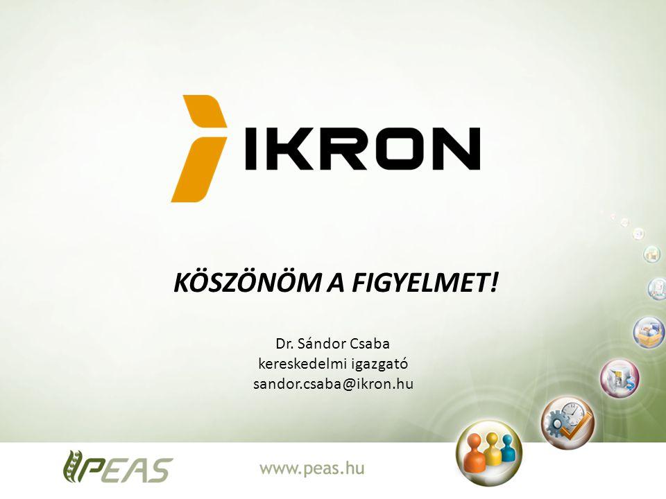 KÖSZÖNÖM A FIGYELMET! Dr. Sándor Csaba kereskedelmi igazgató sandor.csaba@ikron.hu