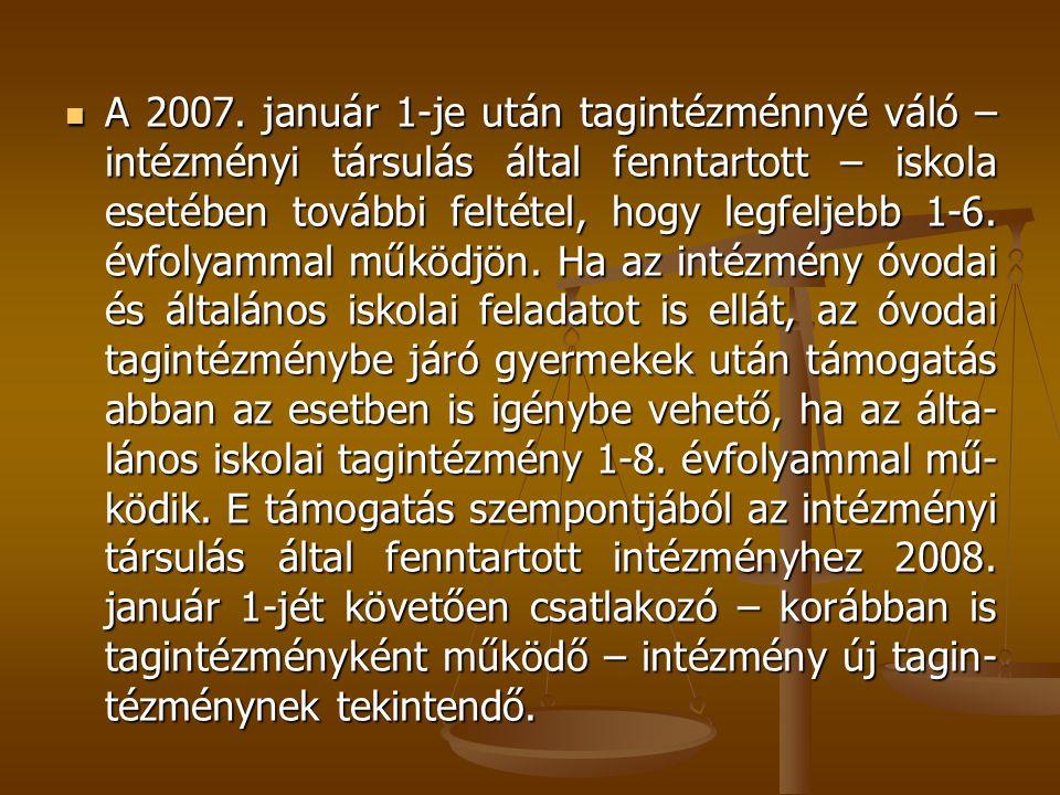 A 2007. január 1-je után tagintézménnyé váló – intézményi társulás által fenntartott – iskola esetében további feltétel, hogy legfeljebb 1-6. évfolyam