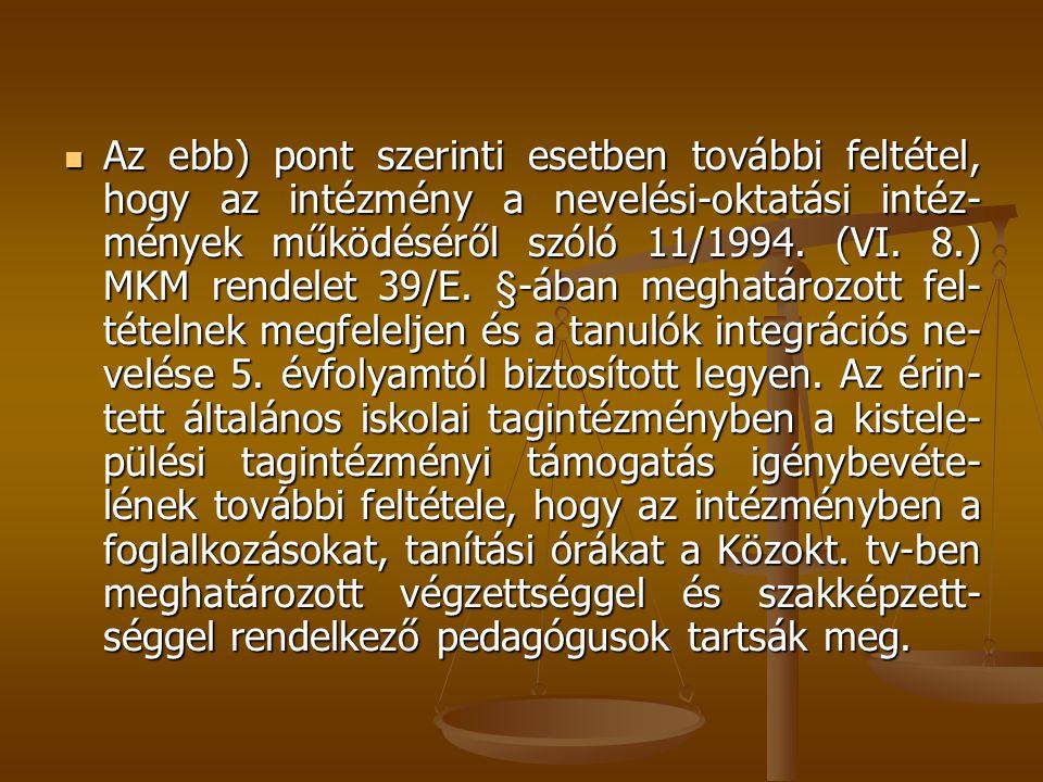 Az ebb) pont szerinti esetben további feltétel, hogy az intézmény a nevelési-oktatási intéz- mények működéséről szóló 11/1994. (VI. 8.) MKM rendelet 3