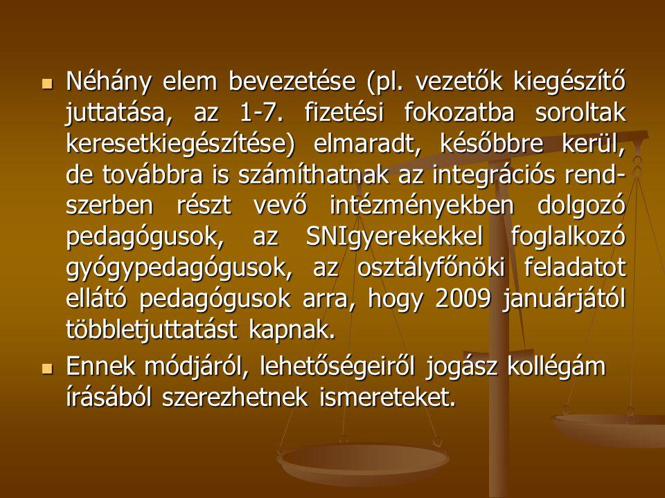 e) Kistelepülési tagintézményi támogatás e) Kistelepülési tagintézményi támogatás FAJLAGOS ÖSSZEG: 28 000 forint/fő/év – 2009.