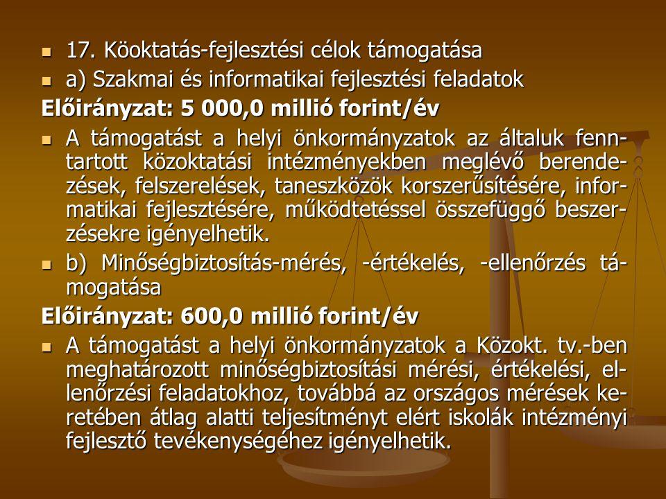 17. Köoktatás-fejlesztési célok támogatása 17. Köoktatás-fejlesztési célok támogatása a) Szakmai és informatikai fejlesztési feladatok a) Szakmai és i