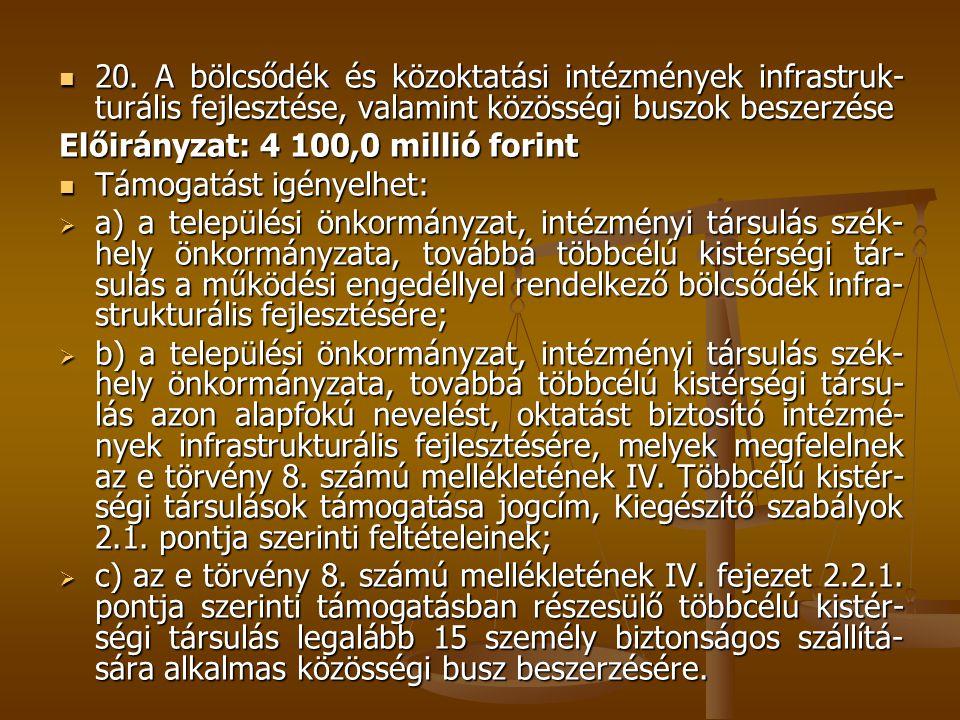 20. A bölcsődék és közoktatási intézmények infrastruk- turális fejlesztése, valamint közösségi buszok beszerzése 20. A bölcsődék és közoktatási intézm