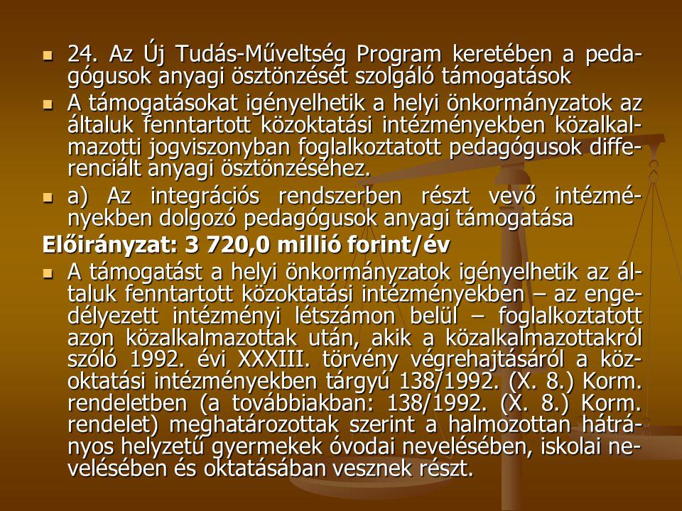 24. Az Új Tudás-Műveltség Program keretében a peda- gógusok anyagi ösztönzését szolgáló támogatások 24. Az Új Tudás-Műveltség Program keretében a peda