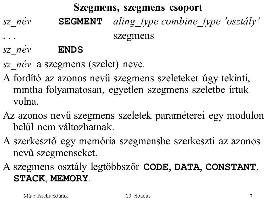 Máté: Architektúrák10.előadás8 aling_type (illesztés típusa): a szerkesztőnek szóló információ.