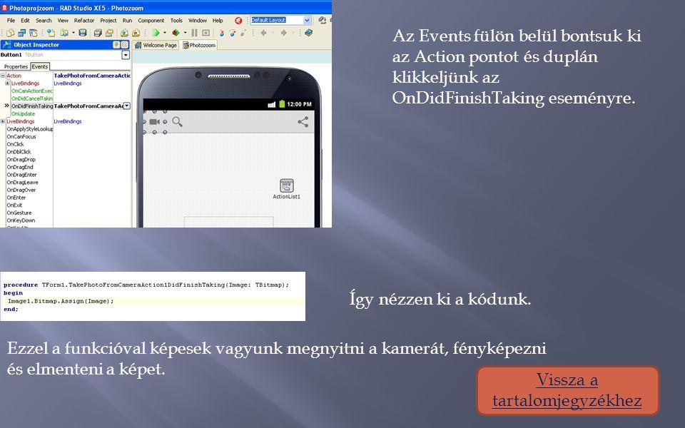Az Events fülön belül bontsuk ki az Action pontot és duplán klikkeljünk az OnDidFinishTaking eseményre.