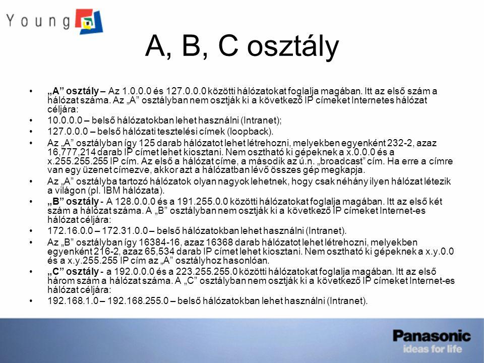 """A, B, C osztály """"A"""" osztály – Az 1.0.0.0 és 127.0.0.0 közötti hálózatokat foglalja magában. Itt az első szám a hálózat száma. Az """"A"""" osztályban nem os"""
