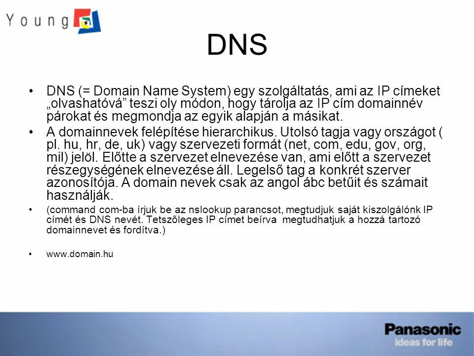 """DNS DNS (= Domain Name System) egy szolgáltatás, ami az IP címeket """"olvashatóvá teszi oly módon, hogy tárolja az IP cím domainnév párokat és megmondja az egyik alapján a másikat."""