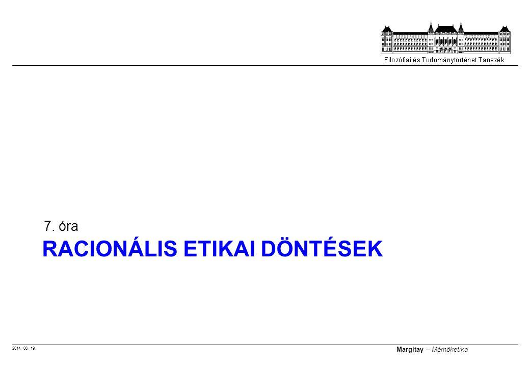 2014.08. 19. Margitay – Mérnöketika Döntési táblázat A probléma: A.B.C.D.E.F.G.