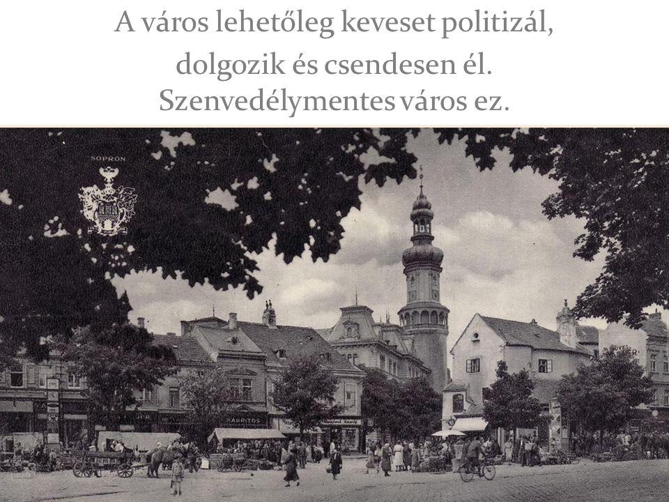 A város lehetőleg keveset politizál, dolgozik és csendesen él. Szenvedélymentes város ez.