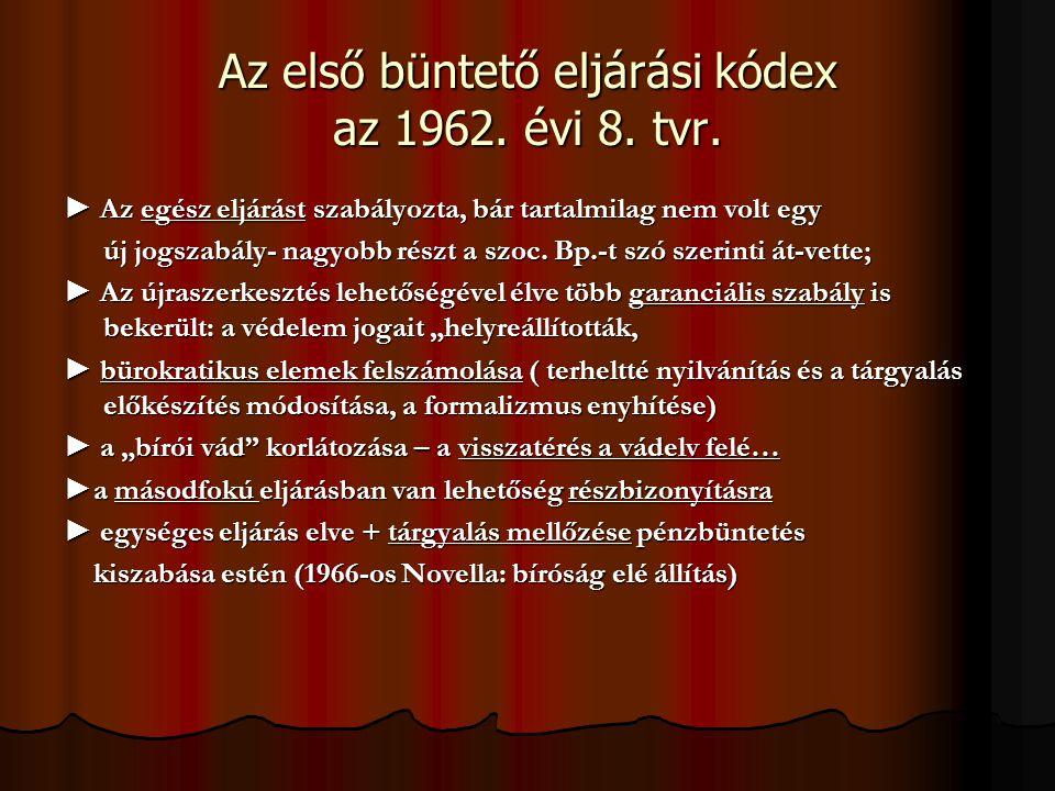 Az első büntető eljárási kódex az 1962. évi 8. tvr.