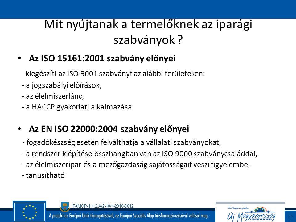 TÁMOP-4.1.2.A/2-10/1-2010-0012 25 1 Milyen elveken alapul a jó minőségmenedzsment-rendszer? folyamatszemlélet, (folyamatirányítás – GMP-ből) emberközp