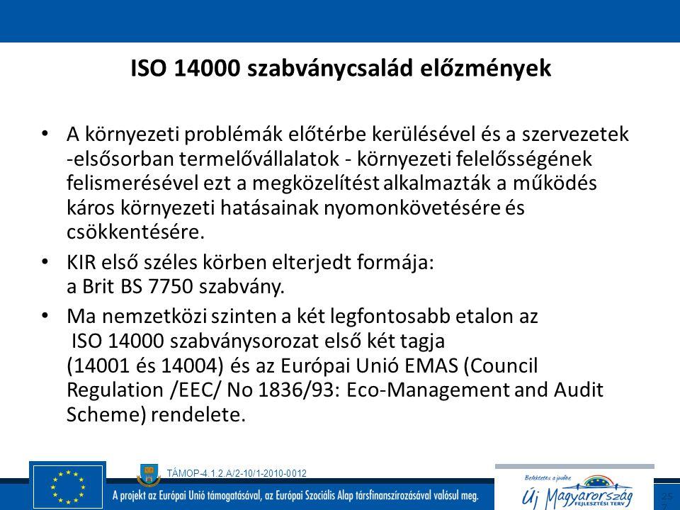 TÁMOP-4.1.2.A/2-10/1-2010-0012 25 6 A KIR kiépítése a vezetőség elkötelezettségének kialakítása, az előzetes felmérés, a környezeti politika kialakítá