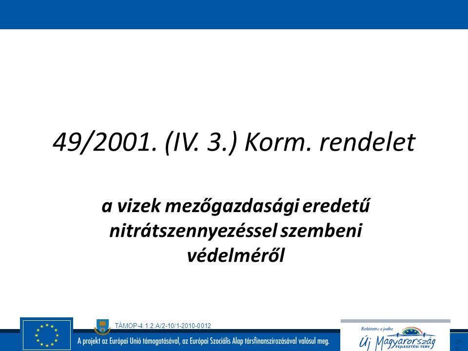 TÁMOP-4.1.2.A/2-10/1-2010-0012 26 8 Környezetirányítás alapjai a mezőgazdaságban (példa)