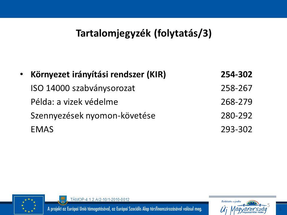 TÁMOP-4.1.2.A/2-10/1-2010-0012 4 Tartalomjegyzék (folytatás/2) ISO 9001 szabvány171-189 ISO 9001 171-175 audit 176-189 TQM 190-243 TQM értelmezése 191