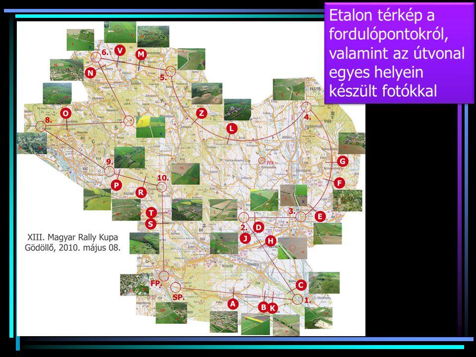 Etalon térkép a fordulópontokról, valamint az útvonal egyes helyein készült fotókkal Etalon térkép a fordulópontokról, valamint az útvonal egyes helyein készült fotókkal