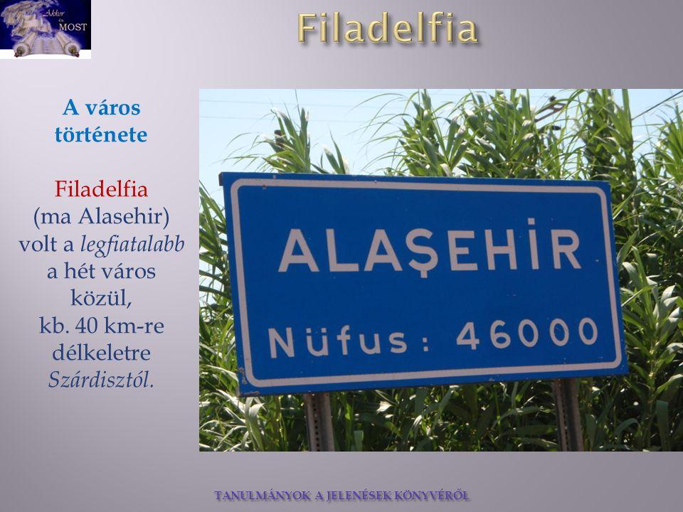 A város története Filadelfia (ma Alasehir) volt a legfiatalabb a hét város közül, kb. 40 km-re délkeletre Szárdisztól.